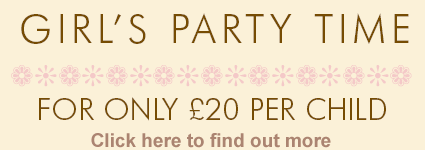 GIRLS PARTY TIME FOR ONLY £20 PER CHILD